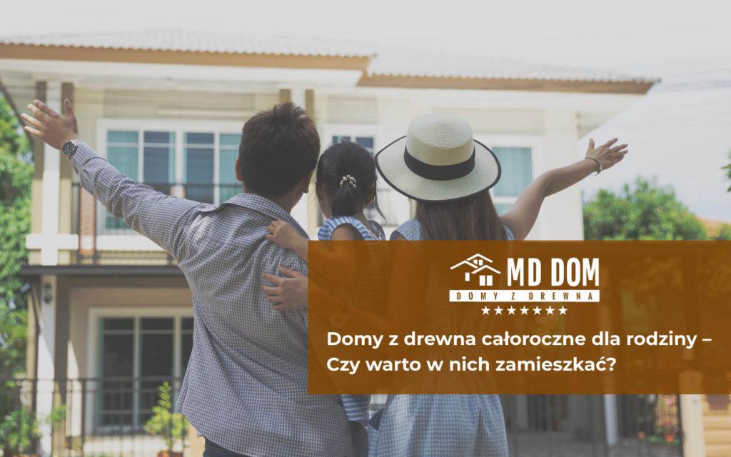 Domy-z-drewna-całoroczne-dla-rodziny---czy-warto-w-nich-zamieszkać-MD_DOM