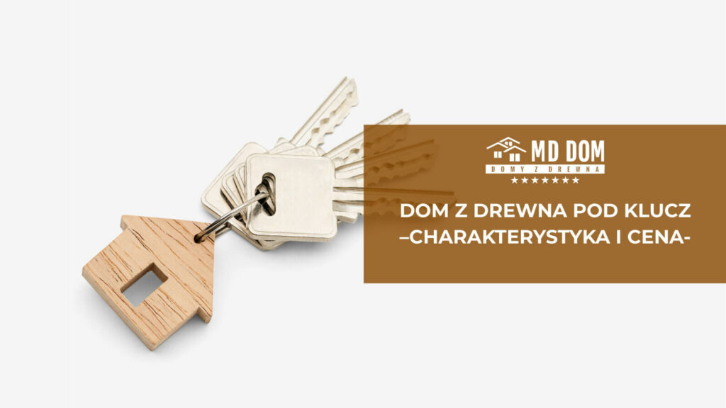 dom-z-drewna-pod-klucz---charakterystyka-i-cena-2