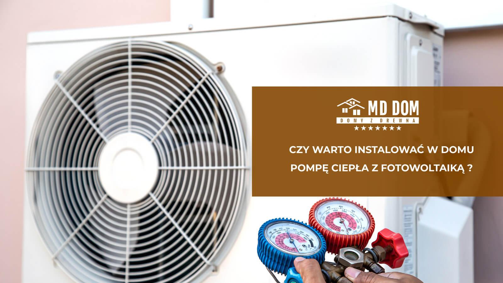 Czy-warto-instalowac-w-domu-pompe-ciepla-z-fotowoltaika-md-dom